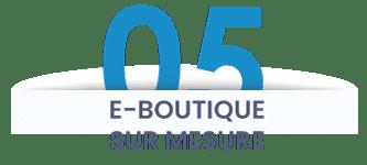 05- E-boutique sur mesure
